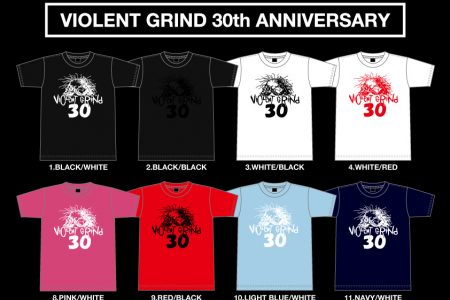 VIOLENT GRIND 30th ANNIVERSARY PRODUCTS Reservation